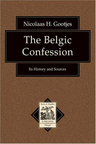 The Belgic Confession by Nicolaas H. Gootjes
