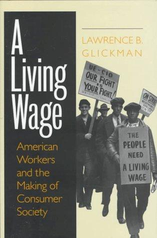 A living wage by Lawrence B. Glickman