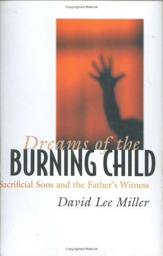 Dreams of the burning child by Miller, David Lee