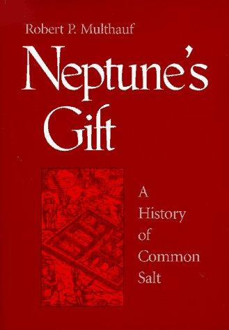 Image 0 of Neptune's Gift: A History of Common Salt (Johns Hopkins Studies in the History o