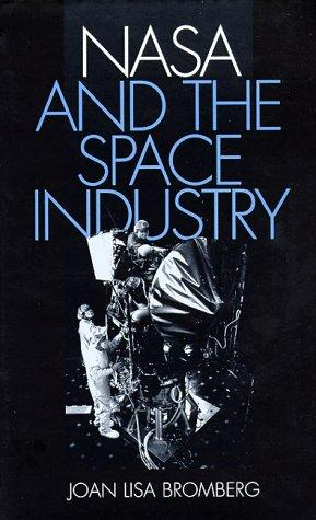NASA and the space industry by Joan Lisa Bromberg
