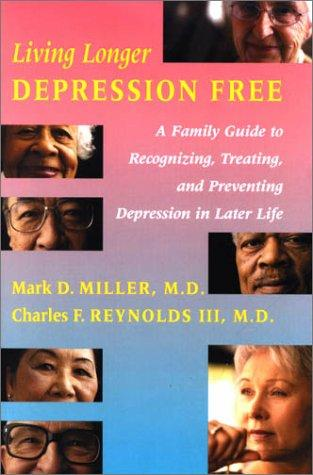 Living longer depression free by Mark D. Miller
