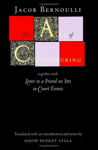 "The art of conjecturing, together with ""Letter to a friend on sets in court tennis"" by Jakob Bernoulli"
