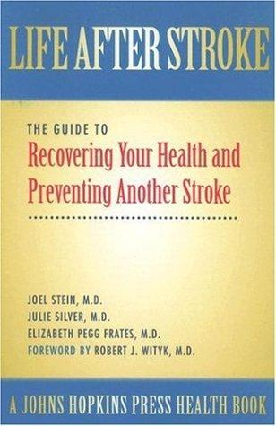 Life after stroke by Stein, Joel M.D.