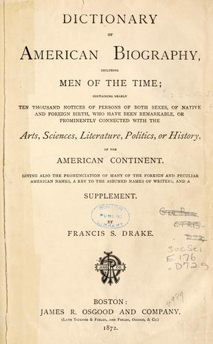 Dictionary of American biography, including men of the time by Francis S. Drake