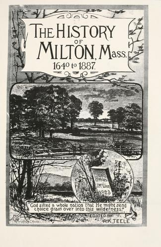 The history of Milton, Mass., 1640 to 1877 by Albert Kendall Teele
