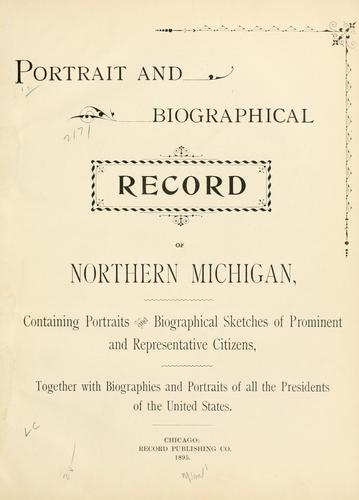Portrait and biographical record of northern Michigan by