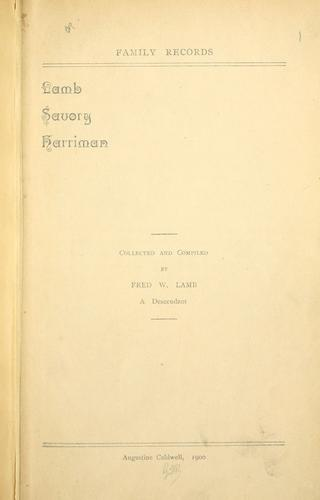 Family records.  Lamb, Savory, Harriman by Fred W. Lamb