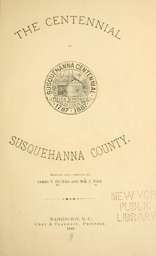 The centennial of Susquehanna County by James T. DuBois