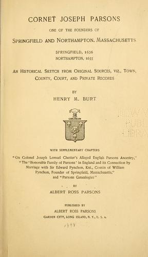 Cornet Joseph Parsons one of the founders of Springfield and Northampton, Massachusetts