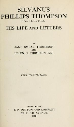 Silvanus Phillips Thompson, D.SC., LL.D., F.R.S by Jane Smeal Henderson Thompson