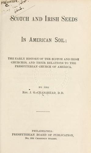 Scotch and Irish seeds in American soil by J. G. Craighead