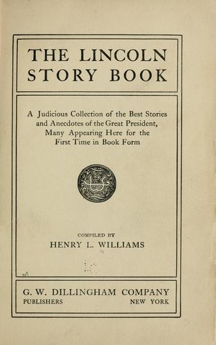 The Lincoln story book by Williams, Henry Llewellyn