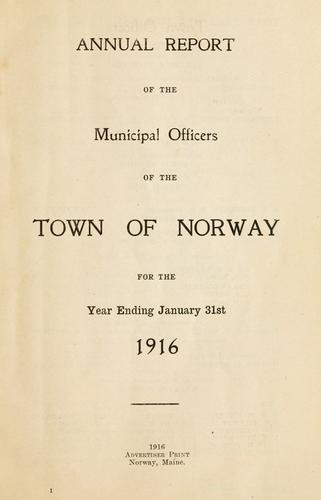 Annual report of the municipal officers of the town of Norway by Norway (Me. : Town)