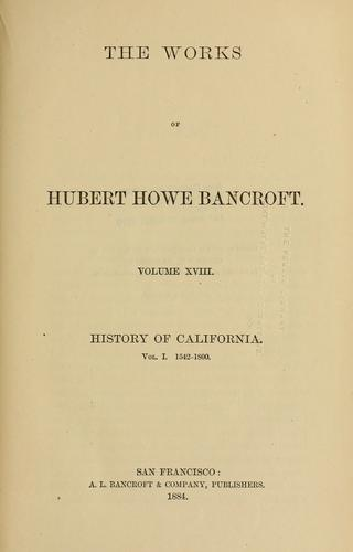 History of California by Bancroft, Hubert Howe.