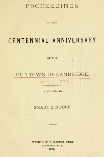 Proceedings of the centennial anniversary of the old town of Cambridge by Cambridge (N.Y.)