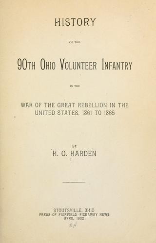 History of the 90th Ohio Volunteer Infantry in the War of the Great Rebellion in the United States, 1861-1865 by H. O. Harden