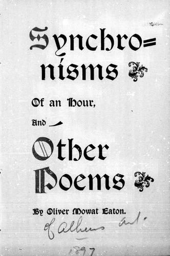 Synchronisms of an hour and other poems by Oliver Mowat Eaton