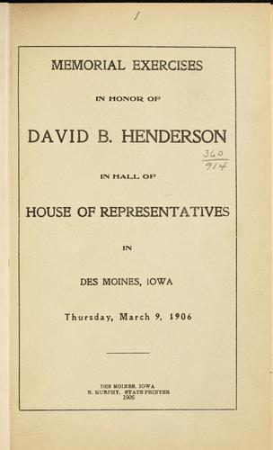 Memorial exercises in honor of David B. Henderson by Iowa. General assembly