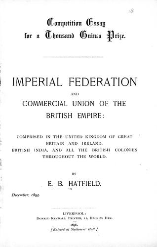 Imperial federation and commercial union of the British Empire by E. B. Hatfield