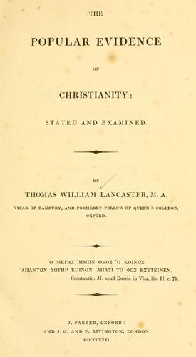 The popular evidence of Christianity by Lancaster, Thomas William.