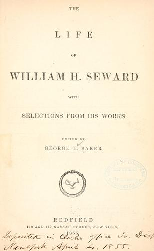 Life of William H. Seward by G. E. Baker