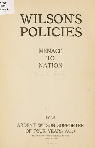 Wilson's policies menace to nation by Lous E. Rowley