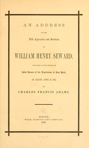 An address on the life, character and services of William Henry Seward.