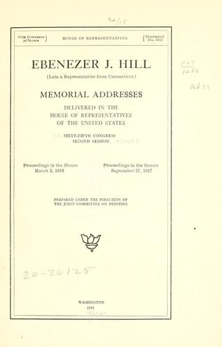 Ebenezer J. Hill (late a representative from Connecticut) by United States. 65th Congress, 2d session