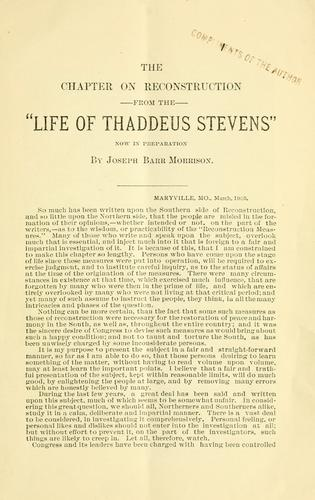 "The chapter on reconstruction from the ""Life of Thadeus Stevens"" by Morrison, Joseph Barr"