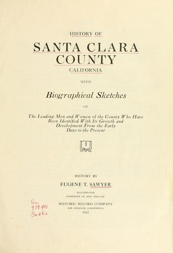 History of Santa Clara County California by Eugene T Sawyer