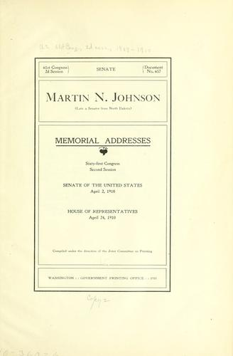 Martin N. Johnson (late a senator from North Dakota) Memorial addresses by United States. 61st Congress, 2d session