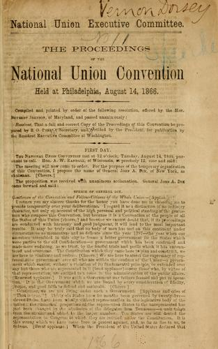 ... The proceedings of the National union convention by National union convention Philadelphia Aug. 14-16, 1866