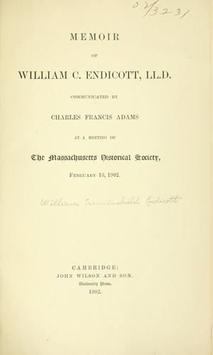 Memoir of William C. Endicott, LL. D by William Crowninshield Endicott