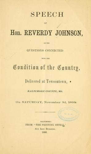 Speech of Hon. Reverdy Johnson on the questions conected with the condition of the country by Reverdy Johnson