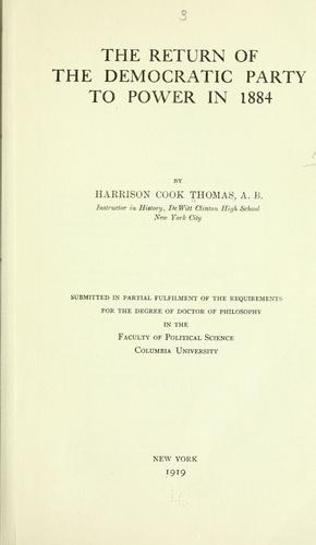 The return of the Democratic party to power in 1884 by Thomas, Harrison Cook