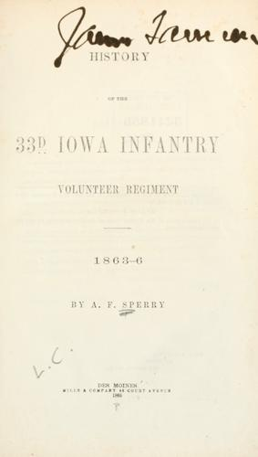 History of the 33d Iowa infantry volunteer regiment by Sperry, A. F.