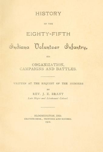 History of the Eighty-fifth Indiana volunteer infantry by Jefferson E. Brant