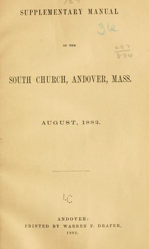 Supplementary manual of the South church, in Andover, Mass. August, 1882 by Andover, Mass. South church.