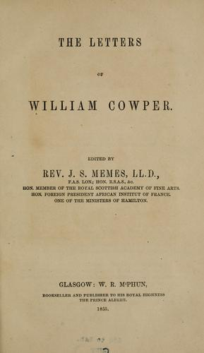 Letters of William Cowper by William Cowper