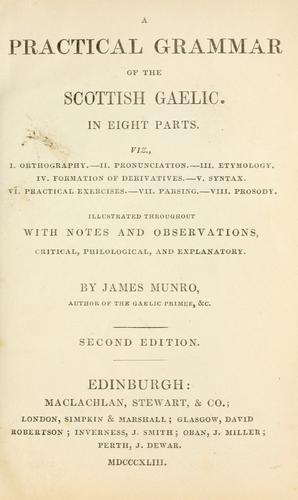 A practical grammar of the Scottish Gaelic by James Munro