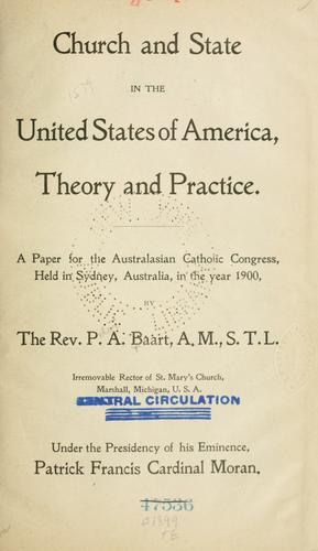 Church and state in the United States of America, theory and practice by Peter A. Baart