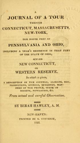 A journal of a tour through Connecticut, Massachusetts, New-York, the north part of Pennsylvania and Ohio by Zerah Hawley