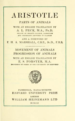 Parts of animals by with an English translation by A. L. Peck ... and a foreword by F. H. A. Marshall ... Movement of animals, Progression of animals, with an English translation by E. S. Forster.