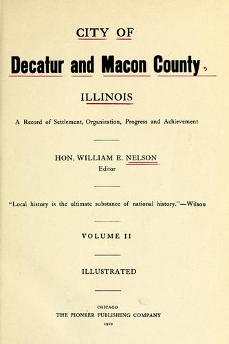 City of Decatur and Macon County, Illinois by William Edward Nelson