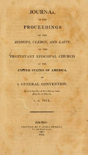 Journal of the proceedings of the bishops, clergy, and laity of the Protestant Episcopal Church in the United States of America by Episcopal Church. General Convention.