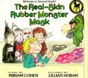 REAL-SKIN RUBBER MONSTER MASK, THE by Miriam Cohen