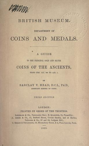 A guide to the principal gold and silver coins of the ancients, from circ. by British Museum. Department of Coins and Medals.