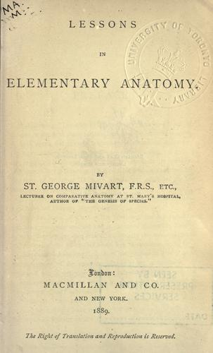 Lessons in elementary anatomy. by St. George Jackson Mivart