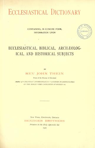 Ecclesiastical Dictionary by Thein, John, -1912